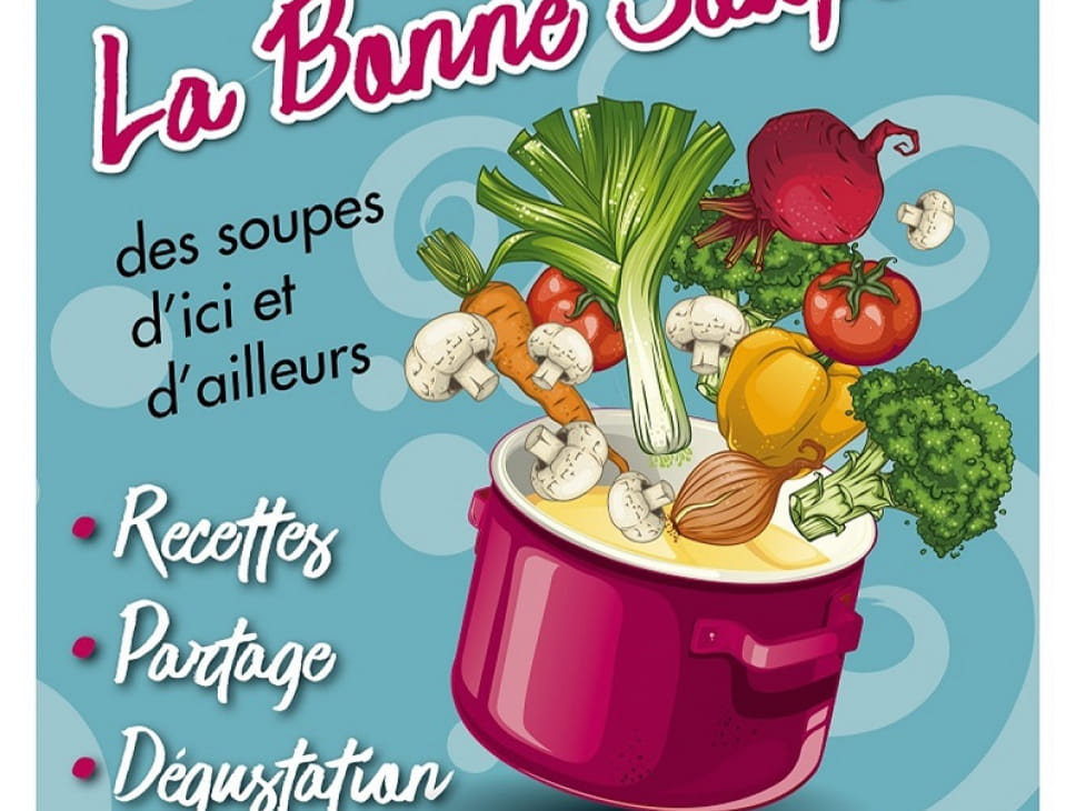 AH LA BONNE SOUPE ! DES SOUPES D'ICI ET D'AILLEURS