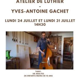 VISITE D'UN ATELIER DE LUTHIER YVES ANTOINE GACHET