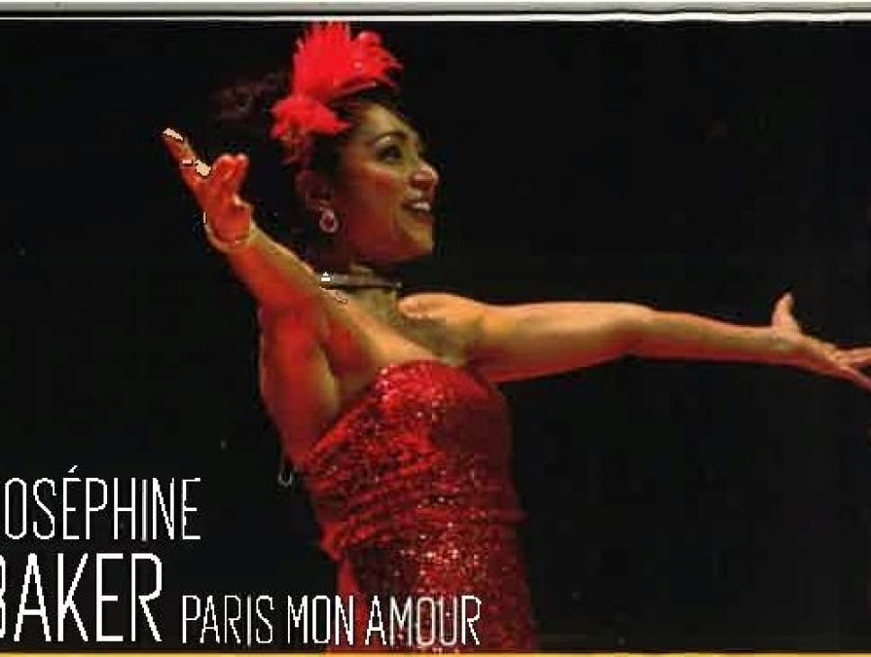 SPECTACLE JOSEPHINE BAKER - PARIS MON AMOUR