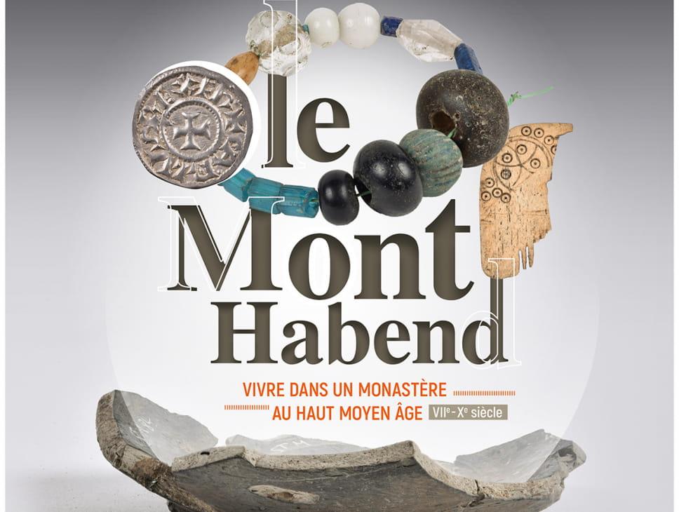 LE MONT HABEND, VIVRE DANS UN MONASTÈRE AU HAUT MOYEN AGE (VIIE-XE SIÈCLES)